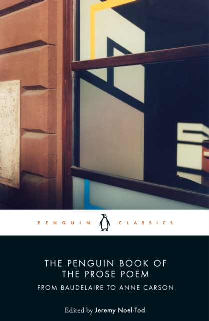 The Penguin Book of the Prose Poem (Penguin Black Classics)