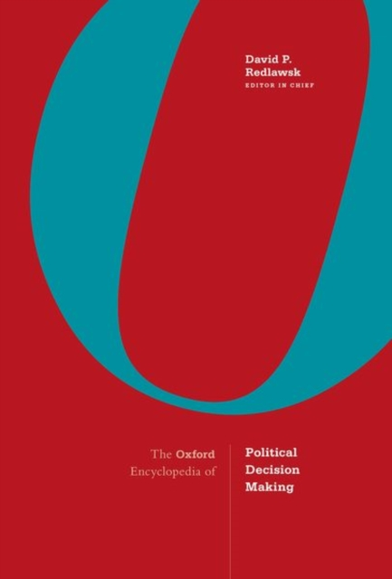 Oxford Encyclopedia of Political Decision Making
