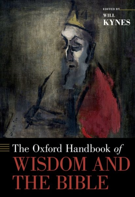 Oxford Handbook of Wisdom and the Bible