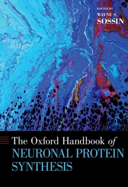 Oxford Handbook of Neuronal Protein Synthesis