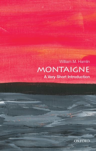 Montaigne: A Very Short Introduction