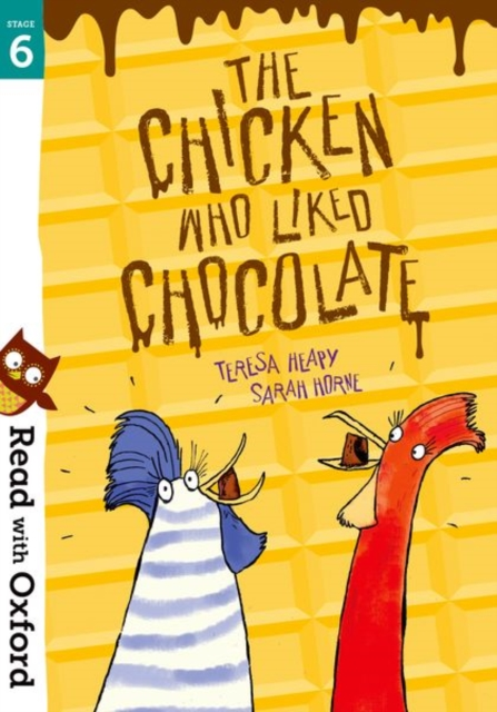 Read with Oxford: Stage 6: The Chicken Who Liked Chocolate