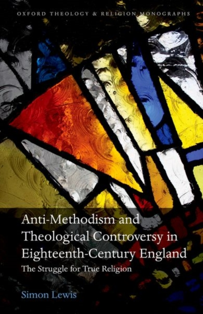 Anti-Methodism and Theological Controversy in Eighteenth-Century England