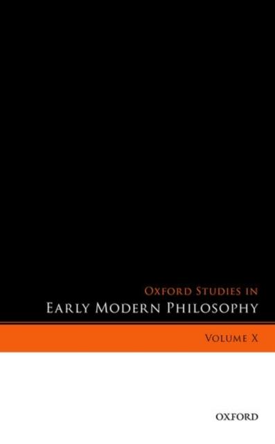 Oxford Studies in Early Modern Philosophy, Volume X