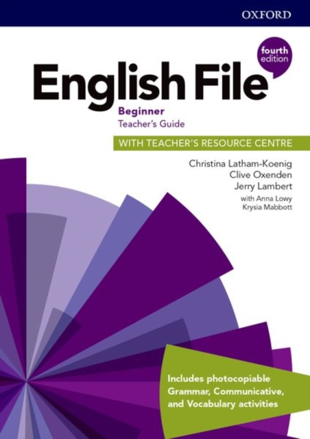 English File: Beginner: Teacher's Guide with Teacher's Resource Centre