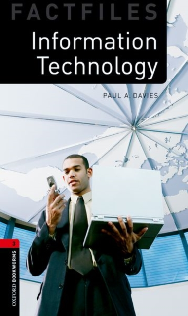 Oxford Bookworms Library Factfiles: Level 3:: Information Technology