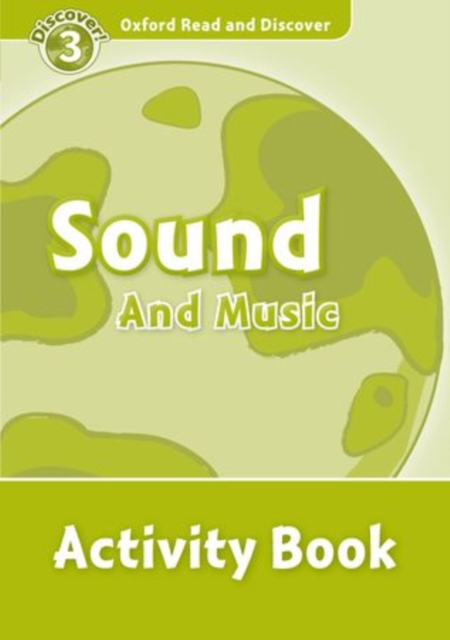 Oxford Read and Discover: Level 3: Sound and Music Activity Book