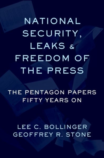 National Security, Leaks and Freedom of the Press