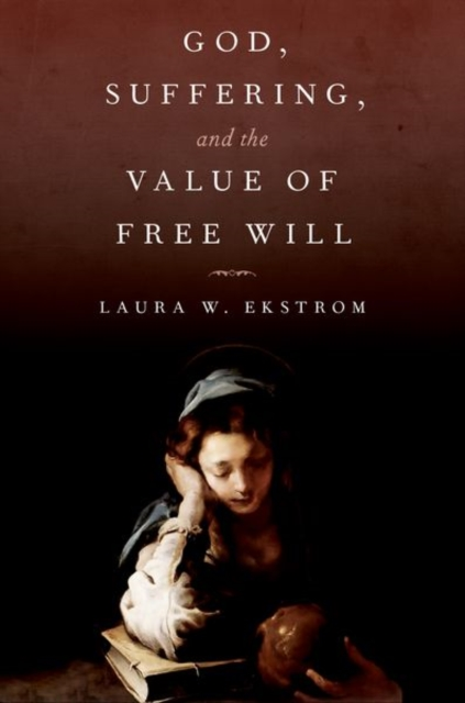 God, Suffering, and the Value of Free Will