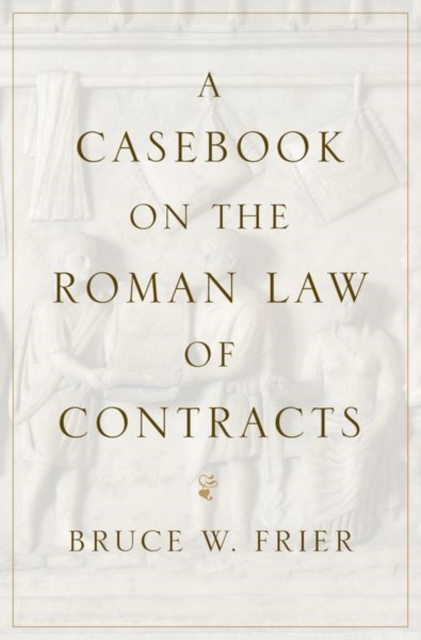 Casebook on the Roman Law of Contracts