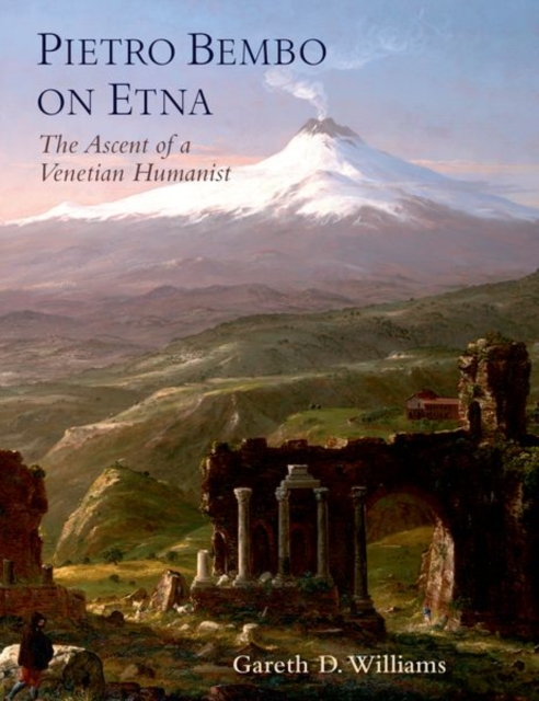 Pietro Bembo on Etna: The Ascent of a Venetian Humanist