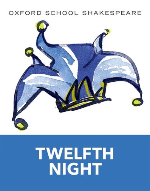 Oxford School Shakespeare: Twelfth Night
