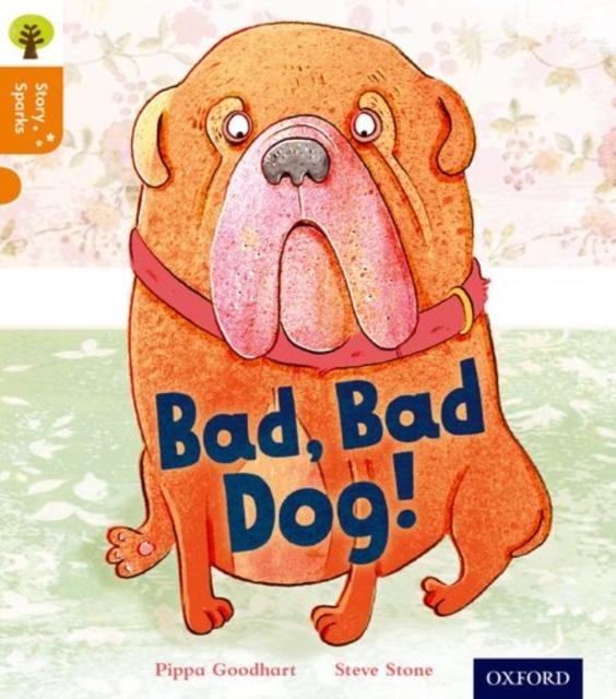 Oxford Reading Tree Story Sparks: Oxford Level 6: Bad, Bad Dog