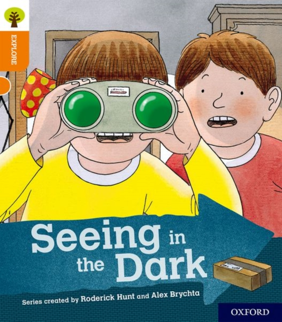 Oxford Reading Tree Explore with Biff, Chip and Kipper: Oxford Level 6: Seeing in the Dark