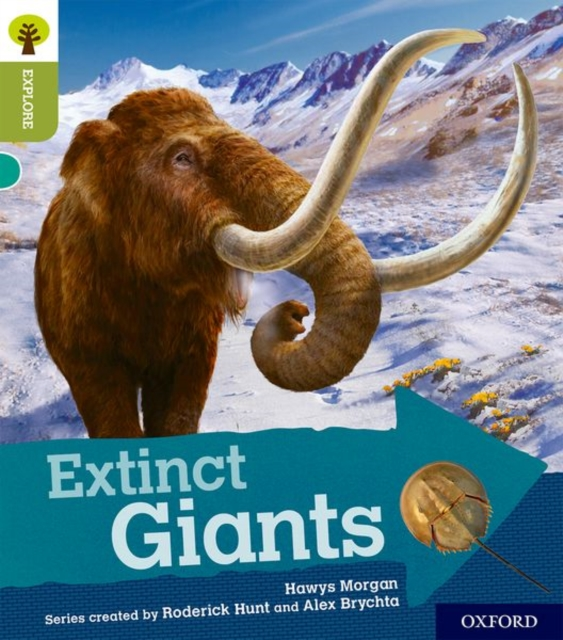 Oxford Reading Tree Explore with Biff, Chip and Kipper: Oxford Level 7: Extinct Giants