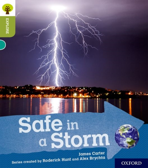 Oxford Reading Tree Explore with Biff, Chip and Kipper: Oxford Level 7: Safe in a Storm