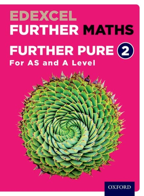 Edexcel Further Maths: Further Pure 2 Student Book (AS and A Level)