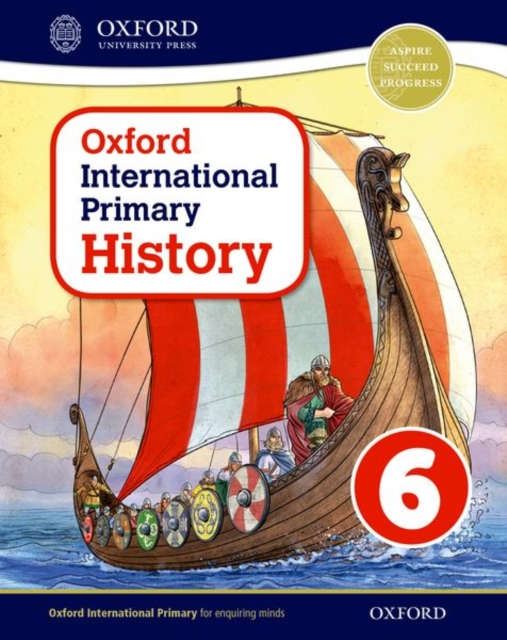Oxford International Primary History: Student Book 6