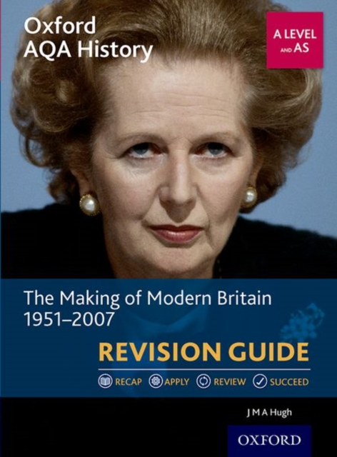 Oxford AQA History for A Level: The Making of Modern Britain 1951-2007 Revision Guide