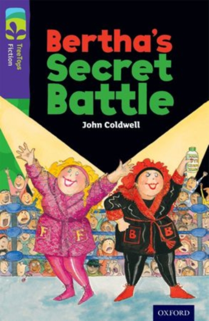 Oxford Reading Tree TreeTops Fiction: Level 11: Bertha's Secret Battle