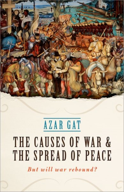 Causes of War and the Spread of Peace