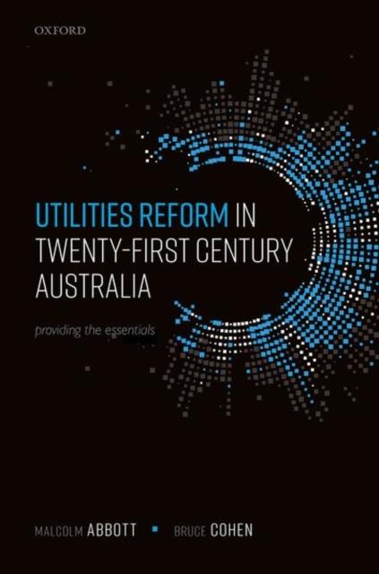 Utilities Reform in 21st Century Australia