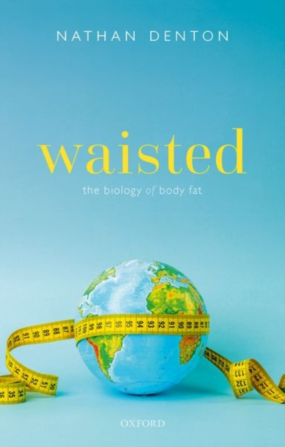 Waisted: The Biology of Body Fat