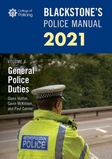 Blackstone's Police Manuals Volume 4: General Police Duties 2021