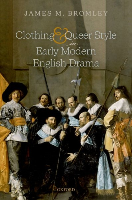Clothing and Queer Style in Early Modern English Drama