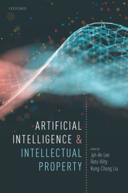 Artificial Intelligence and Intellectual Property