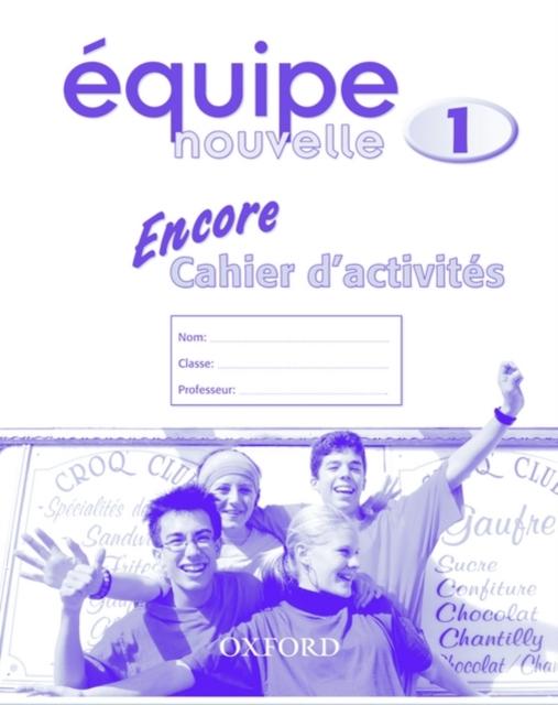 Equipe nouvelle: Part 1: Encore cahier d'activites