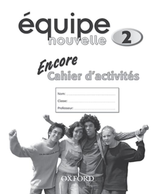 Equipe nouvelle: 2: Encore Workbook