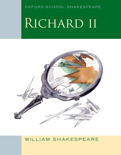 Oxford School Shakespeare: Richard II