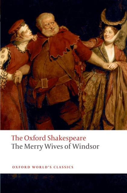 Merry Wives of Windsor: The Oxford Shakespeare