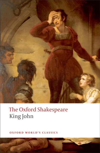 King John: The Oxford Shakespeare