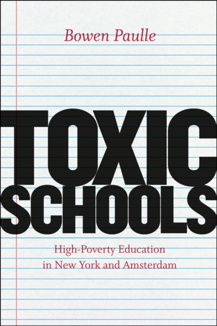 Toxic Schools - High-Poverty Education in New York and Amsterdam
