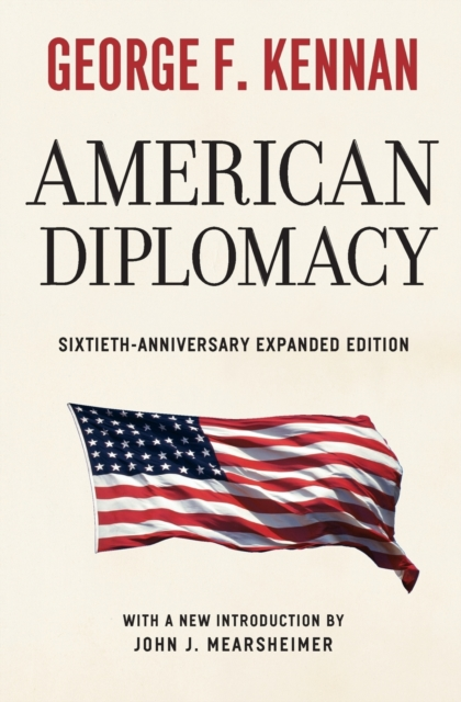 American Diplomacy - Sixtieth-Anniversary Expanded Edition