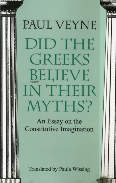 Did the Greeks Believe in Their Myths? - An Essay on the Constitutive Imagination