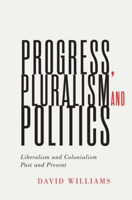 Progress, Pluralism, and Politics