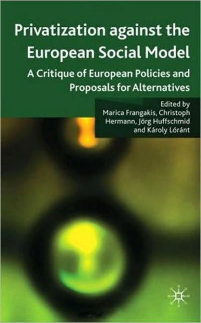 Privatisation against the European Social Model
