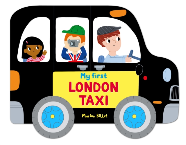 Whizzy Wheels: My First London Taxi