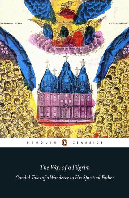 The Way of a Pilgrim (Penguin Black Classics)