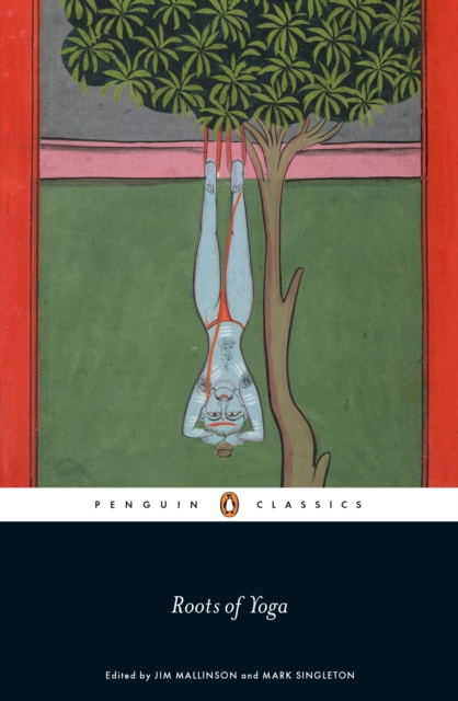 Roots of Yoga (Penguin Black Classics)