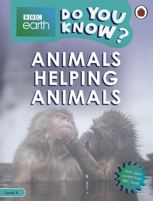 Do You Know? Level 4 - BBC Earth Animals Helping Animals