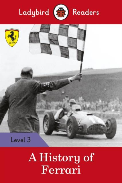 History of Ferrari - Ladybird Readers Level 3
