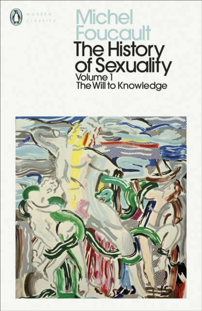 The History of Sexuality: 1 : The Will to Knowledge (Penguin Modern Classics)