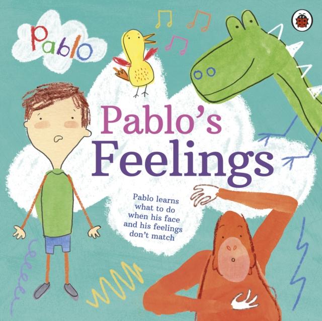 Pablo: Pablo's Feelings