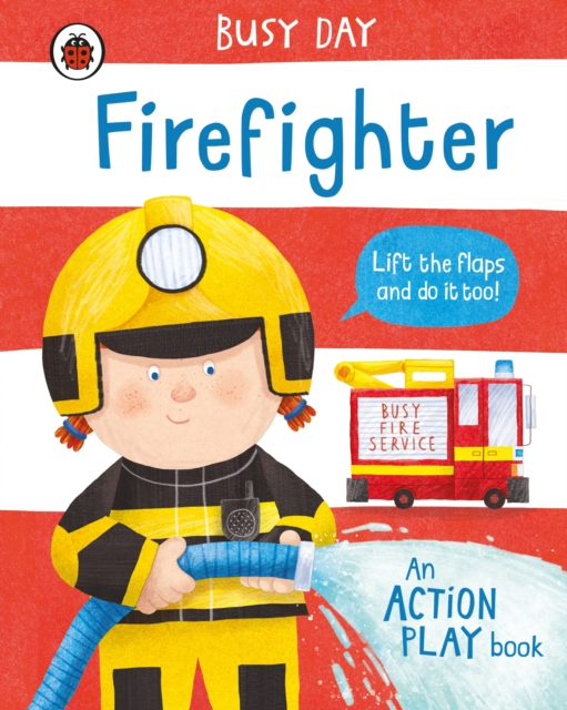 Busy Day: Firefighter