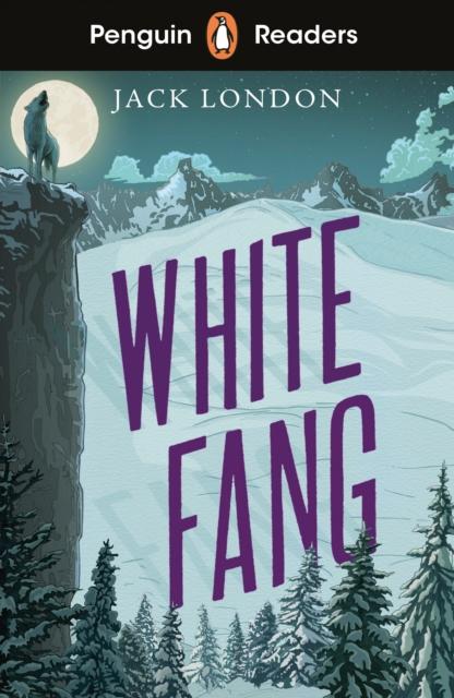 Penguin Readers Level 6: White Fang (ELT Graded Reader)