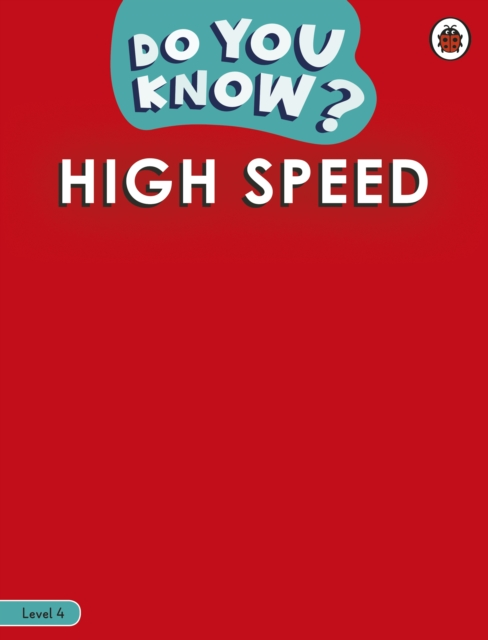 Do You Know? Level 4 - High Speed